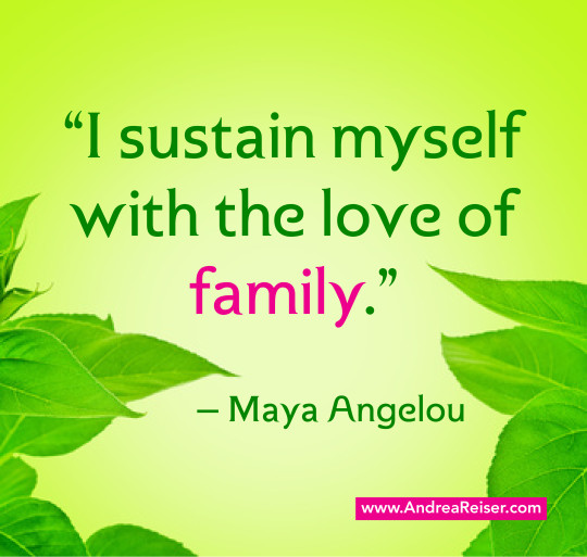 I Sustain Myself With The Love Of Family Andrea Reiser