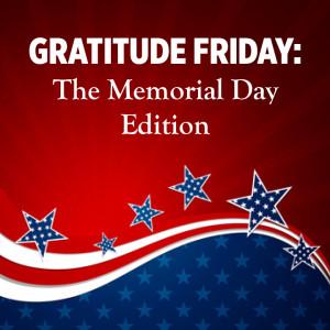 Grat Friday - Memorial Day edition