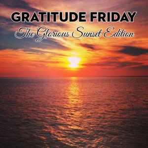 Grat Friday - Glorious Sunset