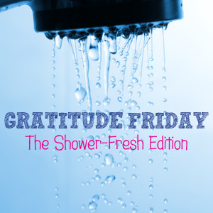 Grat Friday - Shower Fresh Edition