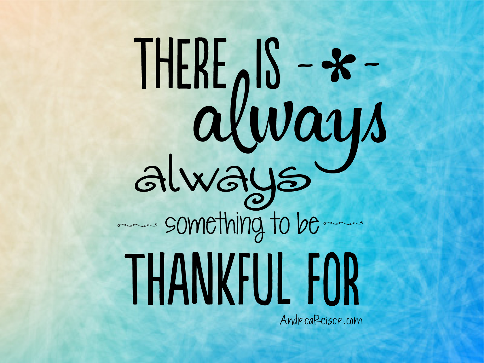 Thankful Quotes: There Is Always Something To Be Thankful For