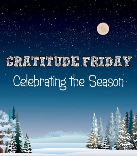 Grat Friday - Celebrating the Season