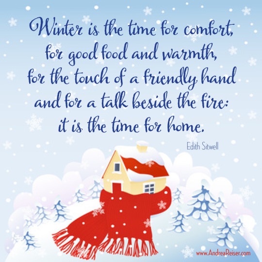 Winter is the time for home - Edith Sitwell