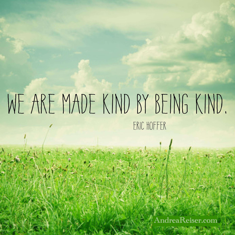 Thursday >> We are made kind by being kind - Andrea Reiser Andrea Reiser