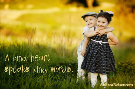 A Kind Heart Speaks Kind Words