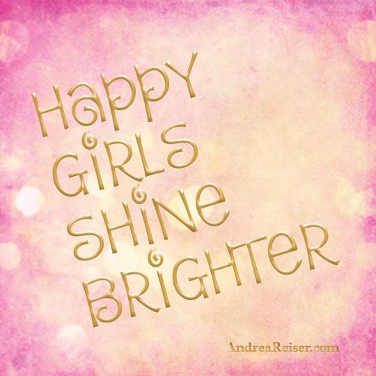Happy girls shine brighter