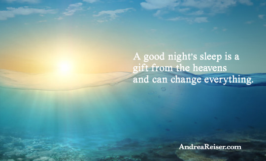 A good night's sleep is a gift from the heavens and can change everything