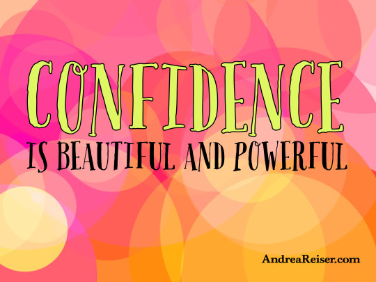 Confidence is beautiful and powerful