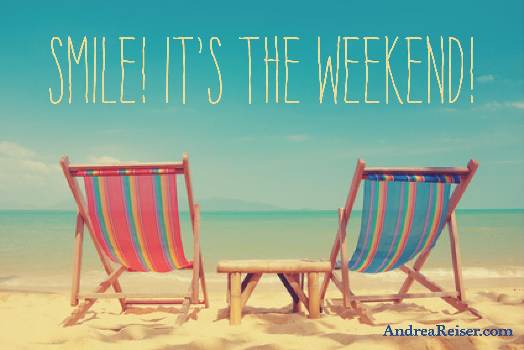 Smile! It's the Weekend! - Andrea Reiser Andrea Reiser