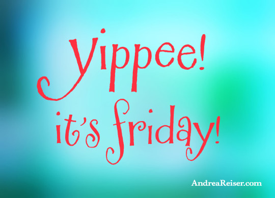 Yippee! It's Friday!
