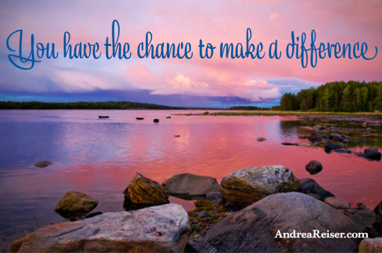 You have the chance to make a difference
