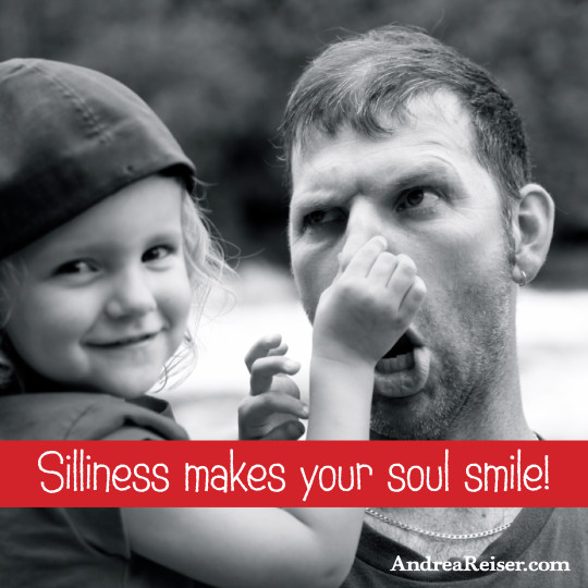 Silliness Makes Your Soul Smile