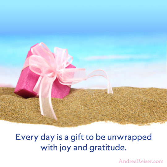 Every Day Is A Gift To Be Unwrapped With Joy Gratitude Andrea