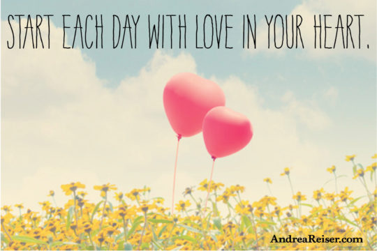 Start each day with love in your heart