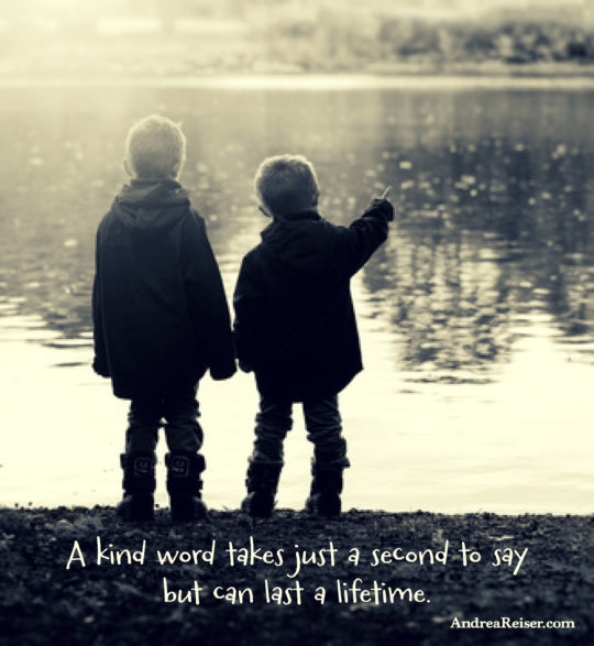 A kind word takes just a second to say but can last a lifetime