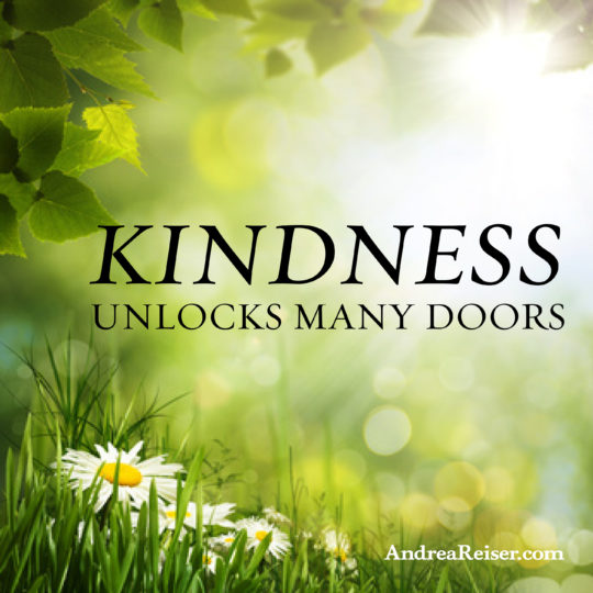 Kindness unlocks many doors