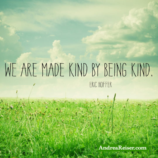 We are made kind by being kind