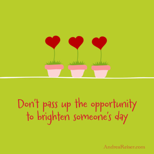 dont-pass-up-the-opportunity-to-brighten-day