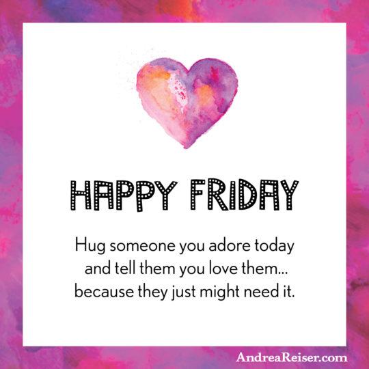 happy-friday-hug-someone-today