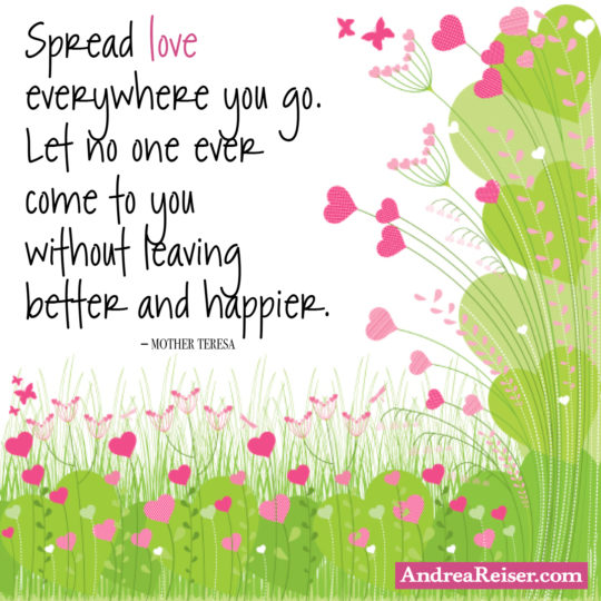 spread-love-everywhere-you-go-let-no-one-every-come-to-you-without-leaving-better-happier
