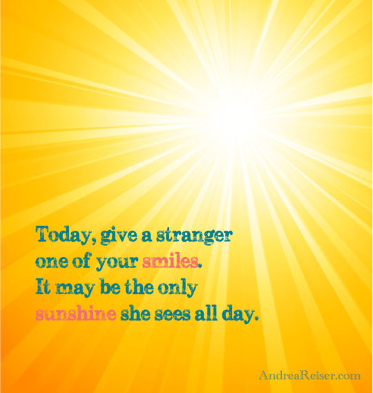 today-give-a-stranger-one-of-your-smiles-it-may-be-the-only-sunshine-she-sees-all-day